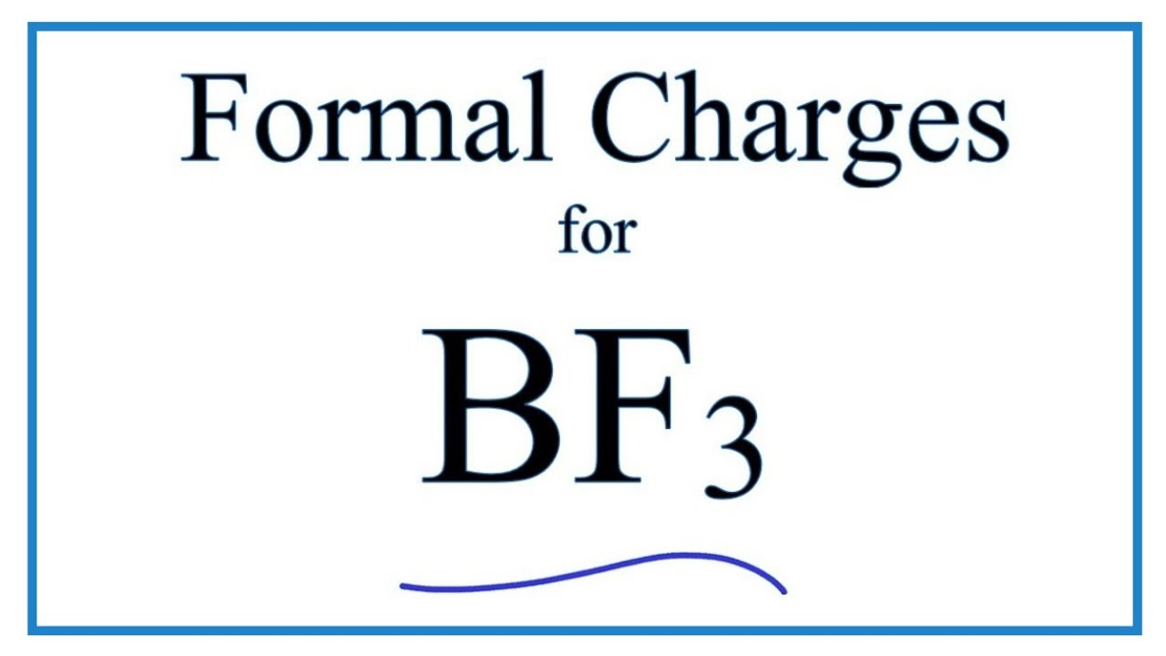 How To Calculate The Formal Charges For Bf3  Boron