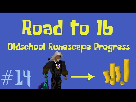 [OSRS] Road to 1B from nothing - Oldschool Runescape Progress Video - Ep 14