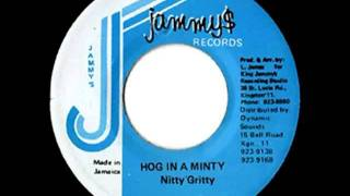 NITTY GRITTY - Hog in a minty + version (1985 Jammy$)