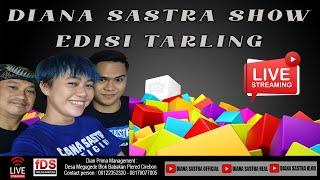 LIVE DIANA SASTRA SHOW EDISI TARLING 15 FEBRUARI 2021
