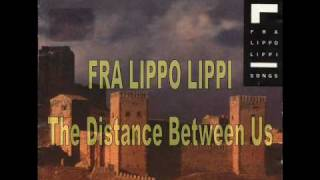FRA LIPPO LIPPI - The Distance Between Us (LP version)