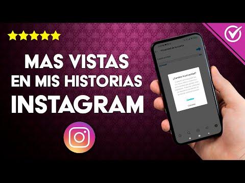 Cómo Hacer que más Personas vean mis Historias de Instagram - Instagram Stories