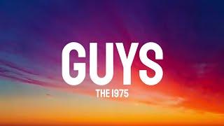 The 1975 - Guys (Lyrics)