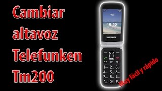 Cambiar altavoz telefunken tm200
