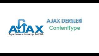 Ajax Dersleri 8 Ajax ContentType
