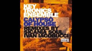 (2013) Key Tronics Ensemble - Calypso Of House [Sicania Soul Introspective RMX]