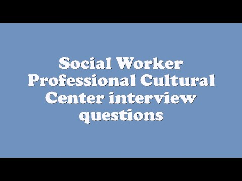 social worker professional cultural center interview questions youtube - Social Work Interview Questions For Social Workers