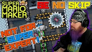 THIS DOESN'T BELONG IN SUPER EXPERT!! - Super Mario Maker - Super Expert No Skip with Oshikorosu