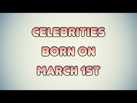 Celebrities born on March 1st