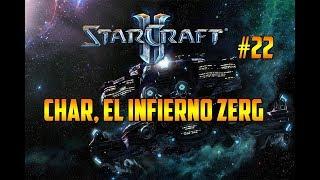STARCRAFT 2 - CHAR, EL INFIERNO ZERG - CAMPAÑA WINGS OF LIBERTY - GAMEPLAY ESPAÑOL