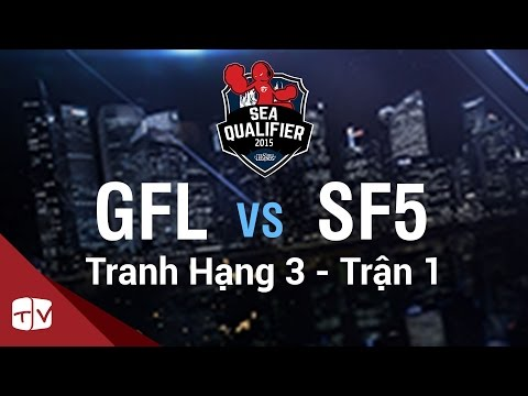 [16.08.2015]GFL vs SF5[SEA QUALIFIER 2015 ][Tranh Hạng 3-Trậ