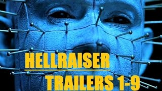 Hellraiser All Trailers 1,2,3,4,5,6,7,8,9 + Bonus 2017