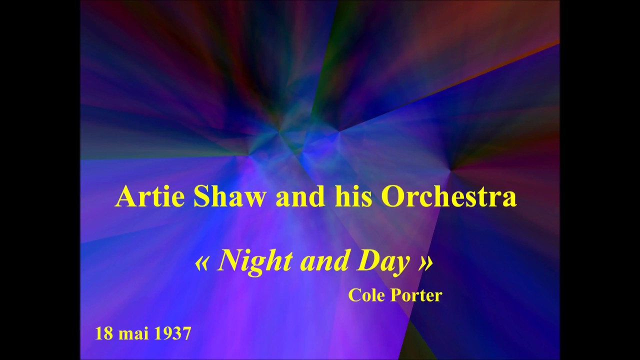 Artie Shaw Theme Song Artie Shaw And His Orchestra Night And Day Cole Porter 18 Mai 1937