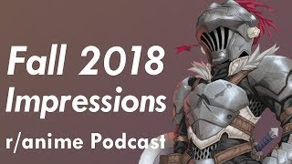 Fall 2018 Anime Impressions - The /r/Anime Podcast