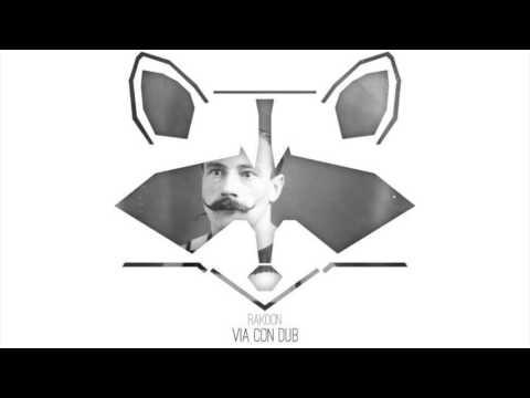 Rakoon - Via Con Dub