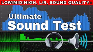 Test Your Speakers/Headphone Sound Test: Low/Mid/High, L/R Test, Bass Test, Quality, Frequency Range