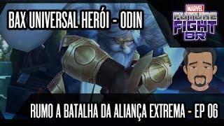 BAX Universal Herói - Odin (Série - Rumo a Batalha da Aliança Extrema -EP06) - Marvel Future Fight