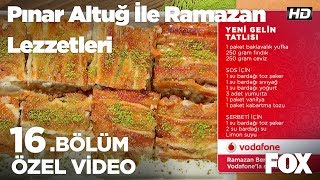 Yeni Gelin Tatlısı...Pınar Altuğ ile Ramazan Lezzetleri 16. Bölüm