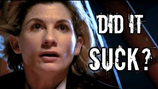 DID IT SUCK? - Doctor Who [THE WOMAN WHO FELL TO EARTH REVIEW]