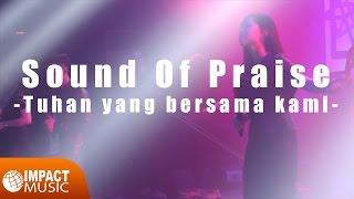 Sound Of Praise - Tuhan yang bersama kami