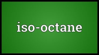 Iso-octane Meaning