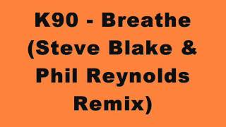 K90 - Breathe (Steve Blake & Phil Reynolds Remix)