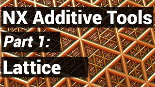 CAM Logic Additive Series - NX Additive with Lattice Structures