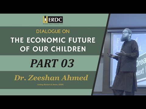 Economic Future | Part 03 | Dr. Zeeshan Ahmed