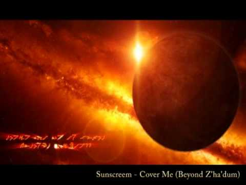 Sunscreem - Cover Me (Beyond Z'ha'dum)