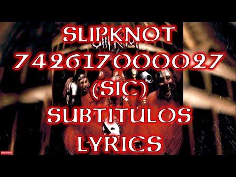 Slipknot - 742617000027, (SIC) - Subtítulos/Lyrics