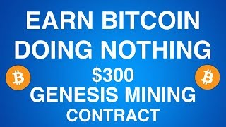 $300 Genesis Mining Contract - Earn Bitcoin Doing Nothing?!