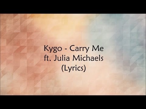 Kygo - Carry Me ft. Julia Michaels (Lyrics)