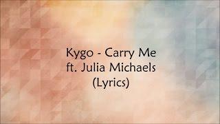 Kygo - Carry Me ft Julia Michaels