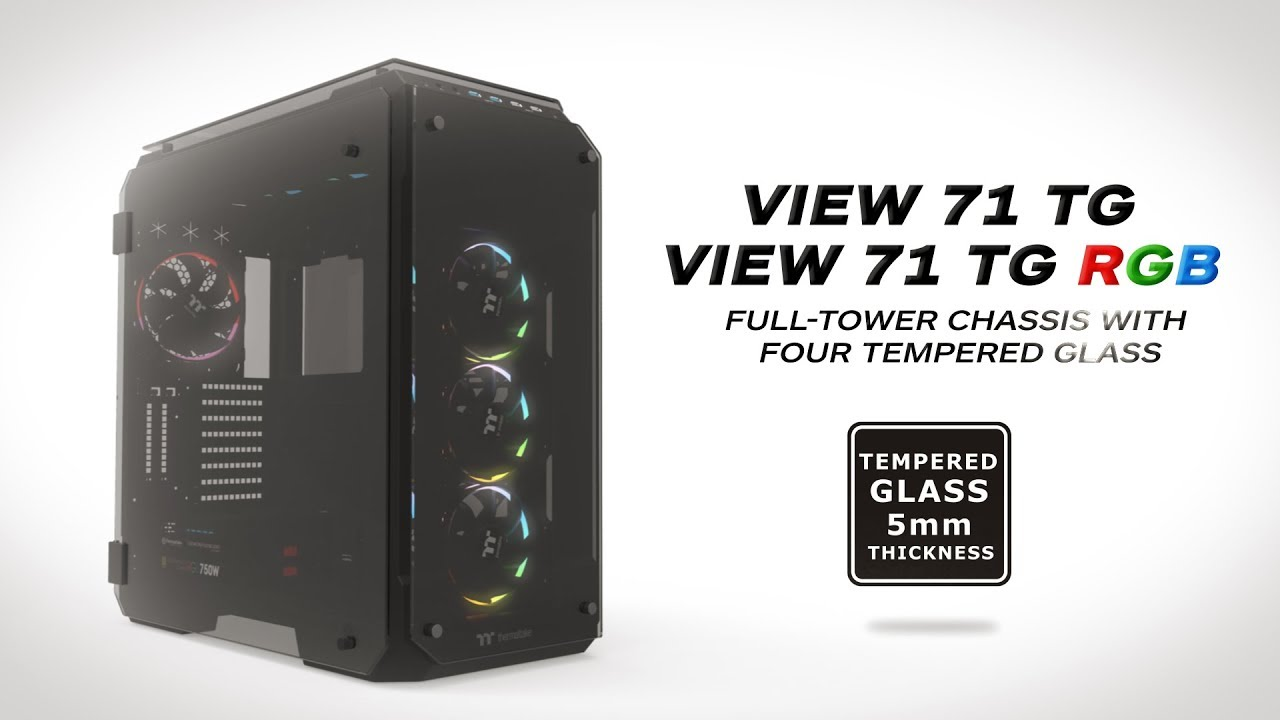 Buy Thermaltake View 71 Tg Rgb From 163 162 90 Best Deals