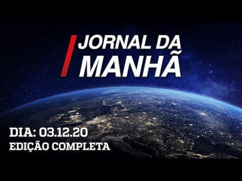 Jornal da manhã - 03/12/20