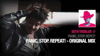Seth Troxler - Panic, Stop Repeat! ( Spectral Sound )