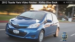 2012 Toyota Yaris Review - Kelley Blue Book