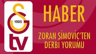Haber | Zoran Simoviç'ten Derbi Yorumu (26 Şubat 2017)