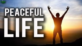How To Live A Peaceful Life