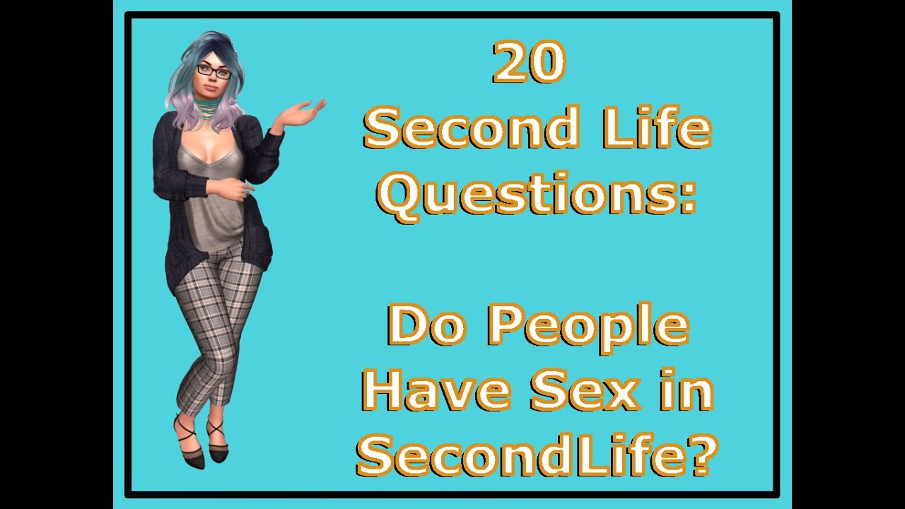 20 Second Life Questions: 3. Do People Have Sex in Second