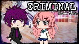 Criminal - Gacha Verse MV