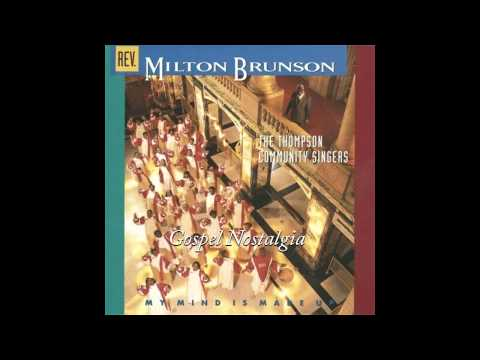 """My Mind Is Made Up"" (Original)(1992) Rev. Milton Brunson & Thompson Community Singers"