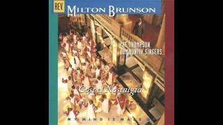 """My Mind Is Made Up"" (Original) Rev. Milton Brunson & Thompson Community Singers"