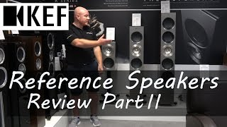 KEF Reference Speakers Review Reference 3 & 2C Looks, Sound Quality, Lots of Goodness! PART II