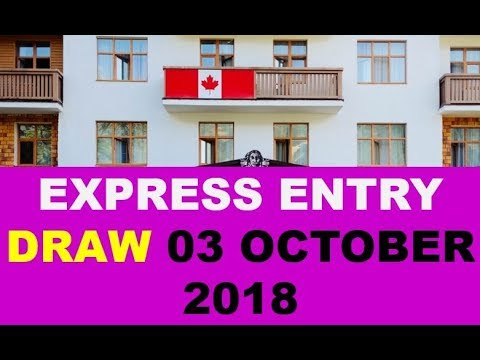 LATEST EXPRESS ENTRY DRAW OCTOBER 2018