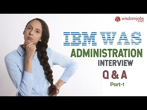 TOP 15 IBM WAS Administration Interview Questions And Answers 2019 Part-1   IBM WAS Administration