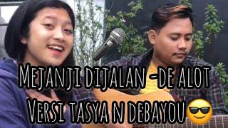 Download Mejanji dijalan - de alot cover by tasya ft de bayu