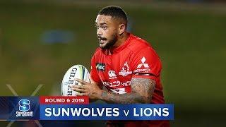 Sunwolves v Lions | Super Rugby 2019 Rd 6 Highlights