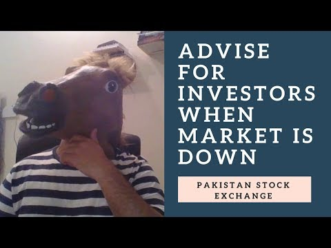 Pakistan Stock Exchange - Advise for Investors when market is falling