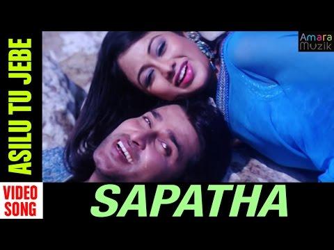 Sapatha Odia Movie || Asilu Tu jebe | Video Song | Akash, Arichita